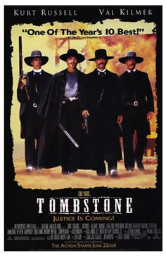 Tombstone!  I love this movie.  Manly men, action, and romance.