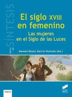 El Siglo XVIII en femenino: http://kmelot.biblioteca.udc.es/record=b1540572~S1*gag