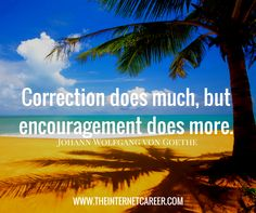 Correction does much, but encouragement does more. Make Money Online, How To Make Money, Johann Wolfgang Von Goethe, Qoutes, Entrepreneur, Encouragement, Inspirational Quotes, Earn Money Online, Quotations