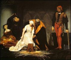 """The Execution of Lady Jane Grey (c.1840) -by Paul Delaroche,""""Then she kneeled down, saying, 'Will you take it off before I lay me down?' & the hangman answered her, 'No, madame.' She tied the kercher about her eyes; then feeling for the block said, 'What shall I do? Where is it?' One of the standers-by guiding her thereto, she laid her head down upon the block & stretched forth her body & said: 'Lord, into thy hands I commend my spirit!' And so she ended."""""""