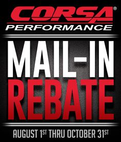 CORSA Mail-In-Rebate ends 10/31/16 - Get Your Orders In Today!: CORSA PERFORMANCE MAIL-IN REBATES ON INTAKE AND EXHAUST SYSTEMS END OCTOBER…