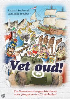 Vet oud! 25 verhalen voor jongeren over de Nederlandse geschiedenis.