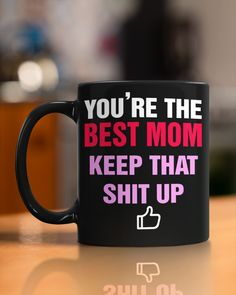 You Are Best Mom Great Gifts For Mom, Perfect Gift For Mom, Mom Mug, Severe Weather, You're Awesome, Best Mom, Mom Shirts, Posters, Mugs