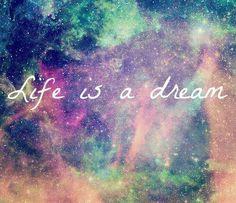 Cute Galaxy Quotes Tumblr | La vida es un sueño.