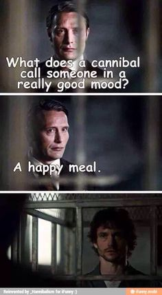 Happy Meal xD HA HA HA Will!! Don't you get it? happy MEAL!!! Cause he totally…