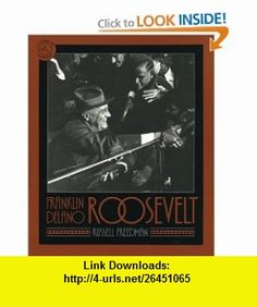 Franklin Delano Roosevelt (9780395629789) Russell Freedman , ISBN-10: 0395629780  , ISBN-13: 978-0395629789 ,  , tutorials , pdf , ebook , torrent , downloads , rapidshare , filesonic , hotfile , megaupload , fileserve