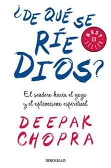 ¿DE QUÉ SE RÍE DIOS? - DEEPAK CHOPRA
