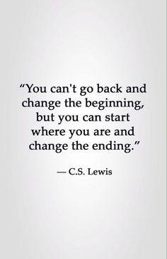 Você não pode voltar e mudar o início, mas você pode começar onde você está e mudar o final.