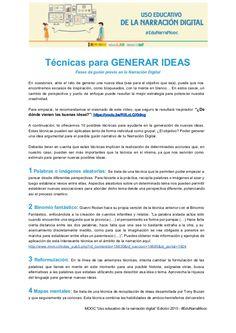 Técnicas para GENERAR IDEAS Fases de guión previo en la Narración Digital En ocasiones, ante el reto de generar u...