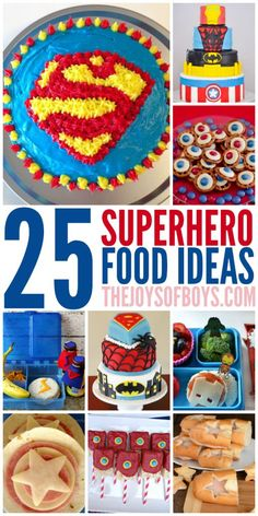25 Superhero Food Ideas that Don't Require Super Powers to Make (except maybe those cakes!) These are perfect for a Superhero party!