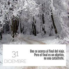 «Uno se acerca al final del viaje. Pero el final es un objetivo, no una catástrofe» .  George Sand (1804-1876) Seudónimo de Amandine Aurore Lucie Dupin, Baronesa Dudevant, novelista francesa del movimiento romántico.