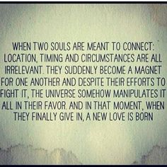 This is us Hubby! We were always meant to meet. Soulmates even in death we will meet again for eternity!