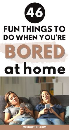 Things to do when you're bored at home. Fun ideas for teens and kids to do when you're bored. Great things to do when you're bored with friends. Things to do when you can't get outside. How to pass the time at home. Acitivites to do at home.