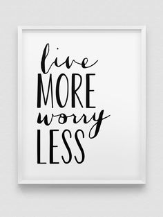 live more worry less print // motivational poster // black and white home decor print // modern wall decor // typographic print
