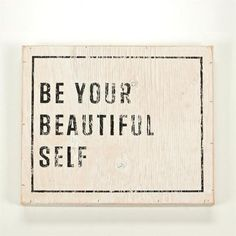 be your beautiful self smile