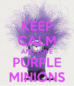 #KeepCalm And Love #PurpleMinions