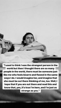 Frida Kahlo seeks another weirdo. Mood Quotes, Poetry Quotes, Life Quotes, Wisdom Quotes, Citations Frida, Pretty Words, Beautiful Words, Kunstjournal Inspiration, Philosophy Quotes