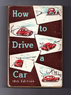 How to Drive a Car (in book form!) #fb...there were a ton of these How to books in elementary school...we loved them. cms