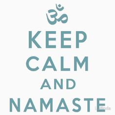 Keep Calm and Namaste Ohm