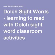 Dolch Sight Words - learning to read with Dolch sight word classroom activities