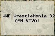 http://tecnoautos.com/wp-content/uploads/imagenes/tendencias/thumbs/wwe-wrestlemania-32-en-vivo.jpg WrestleMania 32. WWE WrestleMania 32 ¡EN VIVO!, Enlaces, Imágenes, Videos y Tweets - http://tecnoautos.com/actualidad/wrestlemania-32-wwe-wrestlemania-32-en-vivo/