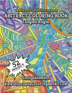 Tangled Angles: A Kaleidoscopia Coloring Book: An Abstract Coloring Book by Loni Carol Gansmann et al., http://www.amazon.com/dp/1495997081/ref=cm_sw_r_pi_dp_3ZcVtb0M6ZEQX