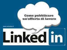 L'offerta di lavoro Linkedin è l'annuncio mediante il quale un'azienda comunica sul social network l'esistenza di una posizione lavorativa aperta.