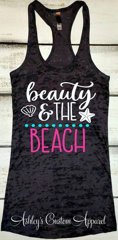 Beach Tank Top, Beauty and the Beach, Beach Vacation Shirts, At the Beach, Summer Vacation Tanks, Fitness Burnout, Beach Party, Beach Please, Girls Trip Shirts, Summer Fun