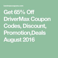Get 65% Off DriverMax Coupon Codes, Discount, Promotion,Deals August 2016