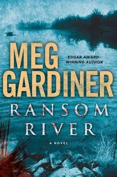 """Ransom River by Meg Gardiner  --  I loved this.  I loved her sense of humour in this """"thriller"""" type book."""