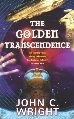 The Golden Transcendence: Or, The Last of the Masquerade (The Golden Age) by John C. Wright