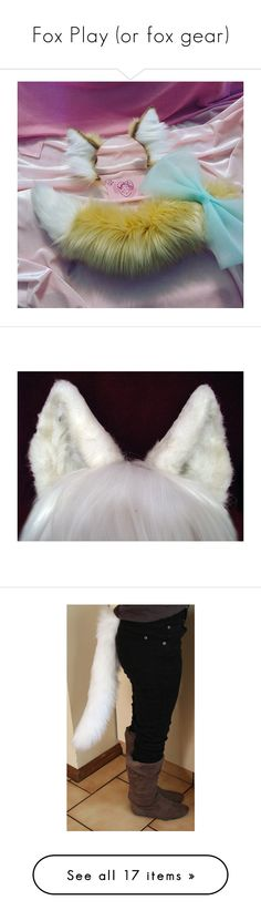 """""""Fox Play (or fox gear)"""" by dreadful-glassheart ❤ liked on Polyvore featuring accessories, costume, ears, animals, cosplay, costumes, cosplay costumes, cat tail costume, cat halloween costumes and cosplay halloween costumes"""