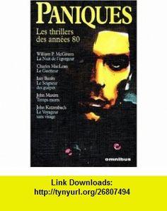 Paniques (9782258050136) William P. (William Peter) McGivern, Charles Maclean, Iain M Banks, John Katzenbach, John R Maxim , ISBN-10: 2258050138  , ISBN-13: 978-2258050136 ,  , tutorials , pdf , ebook , torrent , downloads , rapidshare , filesonic , hotfile , megaupload , fileserve