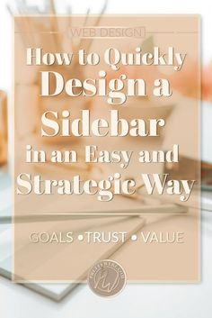 sidebar design for a strategic user experience. What should you have in your sidebar? When is it too much or too little? Check out this post to find out more about sidebar design elements, functional features of a sidebar and how to make them strategic and give your users the best experience possible. #digitalmarketing #webdesign #blogging #contentmarketing