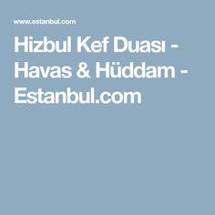 Hizbul Kef Duası - Havas & Hüddam - Estanbul.com