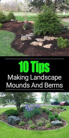 Adding a berm to your landscape design can improve the look of your overall garden and become a focal point. LEARN 10 Tips to build a berm on mound. #LandscapeDesign