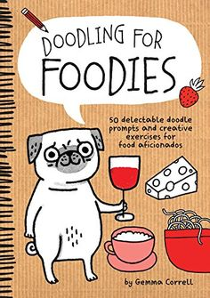 Doodling for Foodies: 50 delectable doodle prompts and creative exercises for food aficionados by Gemma Correll http://www.amazon.com/dp/1600584586/ref=cm_sw_r_pi_dp_iiaGvb0E1KNKC