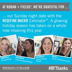 T-minus four days until Thanksgiving. Today, we're thankful for our Sunday night date with the REDEFINE MACRO Exfoliator™ which helps us achieve radiant, younger-looking skin. What are you grateful for? #RFThanks