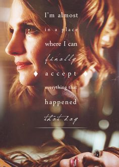 I'm almost in a place where I can finally accept everything that happened that day. -KB