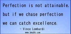 Chase perfection - Catch excellence