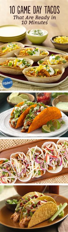 Let's face it: Game Day is nothing without the food. These easy 10-minute taco recipes will have you ready eat (and enjoy the game) in no time.
