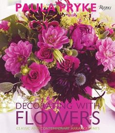 Decorating with Flowers: Classic and Contemporary Arrangements by Paula Pryke, http://www.amazon.com/dp/0847834298/ref=cm_sw_r_pi_dp_tW0srb1VZ5HDZ