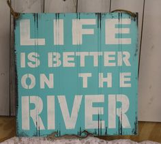 LIFE is Better on the RIVER Sign/Lake house/River/Turqouise on Etsy, $21.95