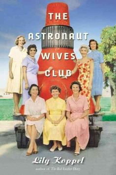 The Astronaut Wives Club by Lily Koppel via NPR.  Sounds like a great summer read!