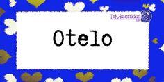 Conoce el significado del nombre Otelo #NombresDeBebes #NombresParaBebes #nombresdebebe - http://www.tumaternidad.com/nombres-de-nino/otelo/