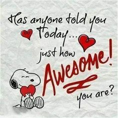 I just wanted to peek in and tell you you are awesome! Have the best day ever! You are awesome! You are awesome! You are awesome! Snoopy Love, Charlie Brown And Snoopy, Snoopy And Woodstock, Snoopy Quotes Love, Happy Snoopy, Valentines Day Sayings, Valentine Images, Valentine Sayings, Valentine's Day Quotes