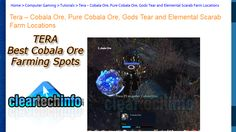 Tutorial - Best Farming Spots for Cobala Ore, Elemental Scarab, Gods Tear & Pure Cobala Ore in Tera Fate of Arun