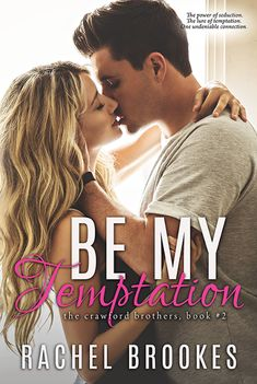 Be My Temptation (The Crawford Brothers #2) by Rachel Brookes
