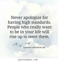 Never apologize for having high standards | Quotes About Life