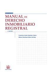 Manual de derecho inmobiliario registral / Francisco Javier Sánchez Calero, Blanca Sánchez-Calero Arribas. - 4ª ed. - 2015